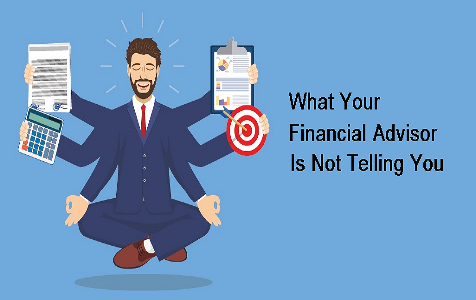 what financial advisor is not telling you